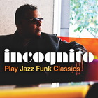 Incognito Play Jazz Funk Classics (EP)