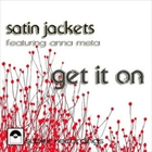 Satin Jackets - Get It On (CDS)