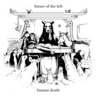 Future Of The Left - Human Death (EP)