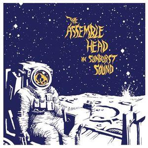 The Assemble Head In Sunburst Sound