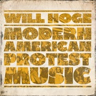 Will Hoge - Modern American Protest Music