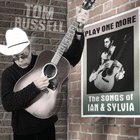 Tom Russell - Play One More: The Songs Of Ian & Sylvia