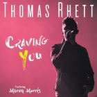 Thomas Rhett - Craving You (CDS)