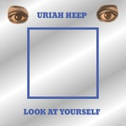 Uriah Heep - Look At Yourself (Deluxe Edition)