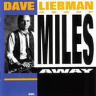 Dave Liebman - Miles Away