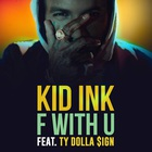 Kid Ink - F With U (CDS)
