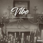 2 Chainz - It's A Vibe (CDS)
