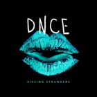Dnce - Kissing Strangers (CDS)
