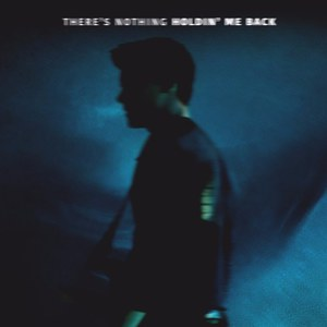 There's Nothing Holdin' Me Back (CDS)
