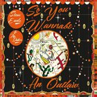 Steve Earle & The Dukes - So You Wannabe An Outlaw (Deluxe Edition)