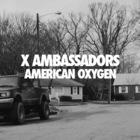 X Ambassadors - American Oxygen (CDS)