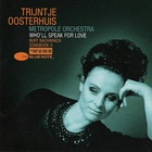 Trijntje Oosterhuis - Who'll Speak For Love Burt Bacharach Songbook II