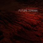 Future Terrain (CDS)