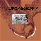 Trey Anastasio - Trampled By Lambs And Pecked By The Doves (With Tom Marshall)