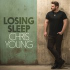 Chris Young - Losing Sleep (CDS)