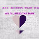 Bleed The Same (CDS)