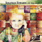 Jonathan Edwards - One Day Closer