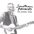 Jonathan Edwards - The Natural Thing (Reissued 2007)
