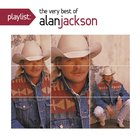 Alan Jackson - Playlist: The Very Best Of
