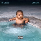DJ Khaled - Grateful CD1