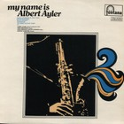 Albert Ayler - My Name Is Albert Ayler (Vinyl)