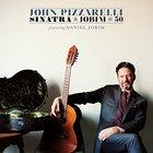 John Pizzarelli - Sinatra And Jobim @ 50