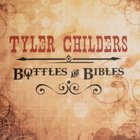 Tyler Childers - Bottles & Bibles