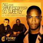 Shaun Escoffery - So Sweetly (Remixes) (With M&S)