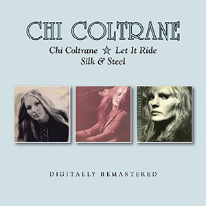 Chi Coltrane / Let It Ride / Silk & Steel