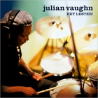 Julian Vaughn - Hey, Lester!