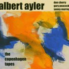 Albert Ayler - The Copenhagen Tapes (Vinyl)