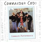 Commander Cody - Command Performance