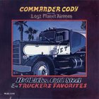 Commander Cody - Hot Licks, Cold Steel & Trucker's Favorites
