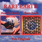 Rare Earth - Back To Earth & Rare Earth