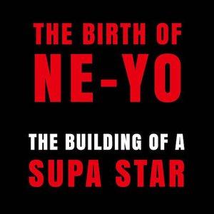 The Birth Of Ne-Yo: The Building Of A Supa Star