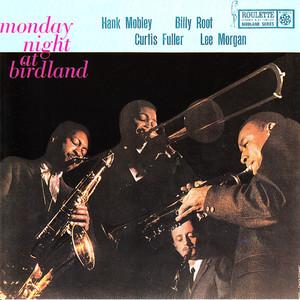 Monday Night At Birdland (With Billy Root, Curtis Fuller & Lee Morgan)