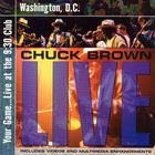 Chuck Brown - Your Game... Live At The 9:30 Club