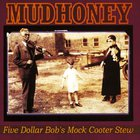 Mudhoney - Five Dollar Bob's Mock Cooter Stew (EP)