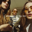 Haim - Something To Tell You (Japanese Edition)