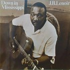 J.B. Lenoir - Down In Mississippi