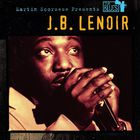 J.B. Lenoir - Martin Scorsese Presents The Blues: J.B. Lenoir