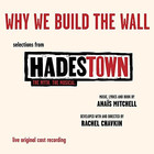 "Anais Mitchell - ""Why We Build The Wall"" (Selections From Hadestown. The Myth. The Musical. Live Original Cast Recording)"