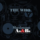 The Who - Maximum A's & B's