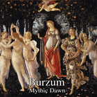 Burzum - Mythic Dawn (CDS)