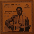 Robert Lee Mccoy - Complete Recorded Works (1937-1940)