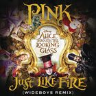 Just Like Fire (Wideboys Remix) (From Alice Through The Looking Glass OST) (CDR)