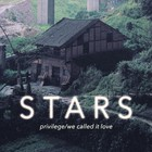 Stars - Privilege / We Called It Love (CDS)