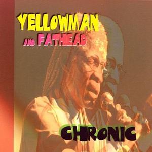 Chronic (With Fathead)