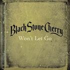 Black Stone Cherry - Won't Let Go (EP)