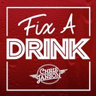 Chris Janson - Fix A Drink (CDS)